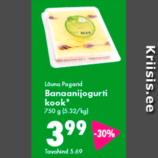 Allahindlus - Lõuna Pagarid Banaanijogurti kook* 750 g