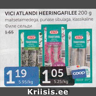Allahindlus - VICI ATLANDI HEERINGAFILEE 200 G