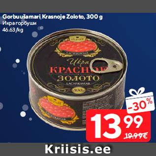 Allahindlus - Gorbuušamari Krasnoje Zoloto, 300 g