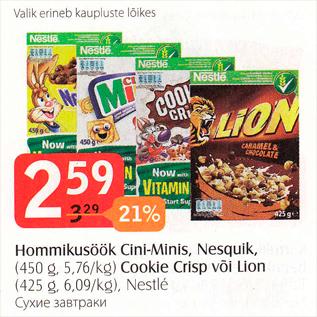 Allahindlus - Hommikusöök Cini-Minis,Nesquik, 450 g Cookie Crisp või Lion 425 g