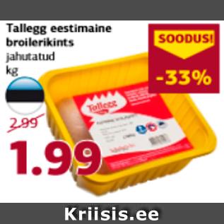 Allahindlus - Tallegg eestimaine broilerikints jahutatud kg