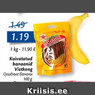 f5a0ab1becc Kuivatatud banaanid Vietkong 100 g - Allahindlus - Maxima XX, XXX ...