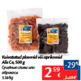 ead60246ace Kuivatatud ploomid või aprikoosid Alis Co, 500 g - Allahindlus ...