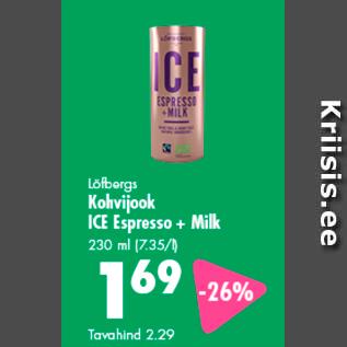 Allahindlus - Löfbergs Kohvijook ICE Espresso + Milk 230 ml