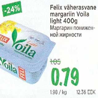 Allahindlus - Felix väherasvane margariin Voila light