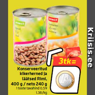 Allahindlus - Konserveeritud kikerherned ja läätsed Rimi, 400 g / neto 240 g