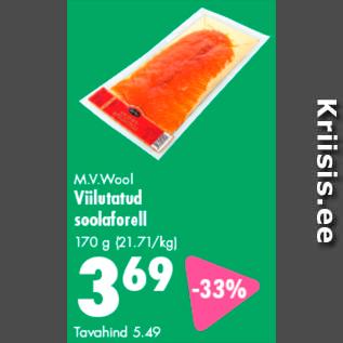 Allahindlus - M.V.Wool Viilutatud soolaforell 170 g