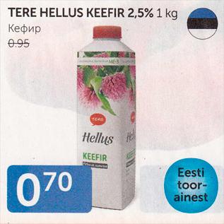 Allahindlus - TERE HELLUS KEEFIR 2,5%, 1 KG