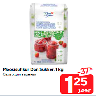Allahindlus - Moosisuhkur Dan Sukker, 1 kg