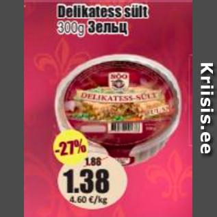 Allahindlus - Delikatess sült 300 g