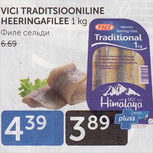 Allahindlus - VICI TRADITSIOONILINE HEERINGAFILEE 1 kg