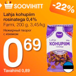 Allahindlus - Lahja kohupiim rosinatega 0,4%