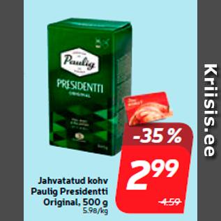 Allahindlus - Jahvatatud kohv Paulig Presidentti Original, 500 g