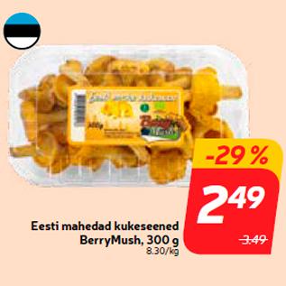 Allahindlus - Eesti mahedad kukeseened BerryMush, 300 g