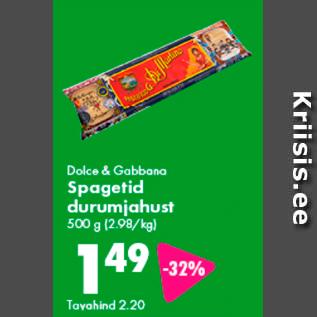 Allahindlus - Dolce & Gabbana Spagetid durumjahust, 500 g