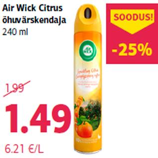 Allahindlus - Air Wick Citrus õhuvärskendaja 240 ml