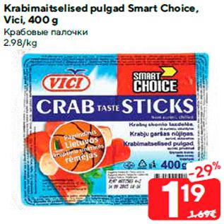 Allahindlus - Krabimaitselised pulgad Smart Choice, Vici, 400 g