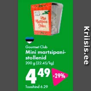 Allahindlus - Gourmet Club Mini martsipanistollenid 200 g