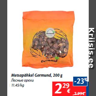 Allahindlus - Metsapähkel Germund, 200 g