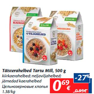 Allahindlus - Täisterahelbed Tartu Mill, 500 g