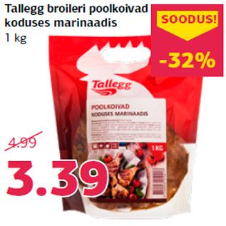 Allahindlus - Tallegg broileri poolkoivad koduses marinaadis 1 kg