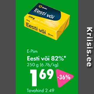 Allahindlus - E-Piim Eesti või 82%* 250 g
