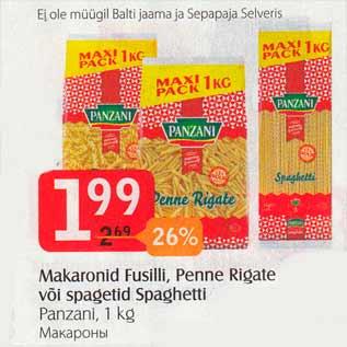 Allahindlus - Makaronid Fusilli, Penne Rigate või spagetid Spaghetti