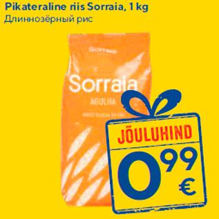 Allahindlus - Pikateraline riis Sorraia, 1 kg