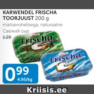 Allahindlus - KARWENDEL FRISCHA TOORJUUST 200 g