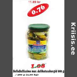 Allahindlus - Bella Bellissimo mar.delikatesskurgid 680 g