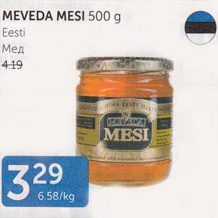 Allahindlus - MEVEDA MESI 500 G