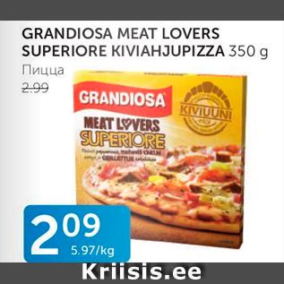 Allahindlus - GRANDIOSA MEAT LOVERS SUPERIORE KIVIAHJUPIZZA 350 G