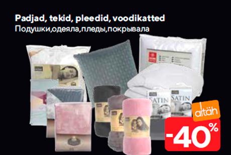 Padjad, tekid, pleedid, voodikatted  -40%