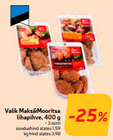 Valik Maks&Mooritsa lihapihve, 400 g  -25%