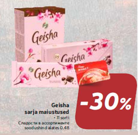 Geisha sarja maiustused  -30%