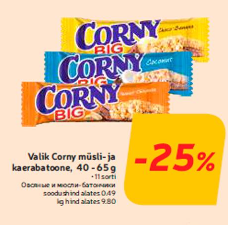 Valik Corny müsli- ja kaerabatoone, 40 - 65 g  -25%