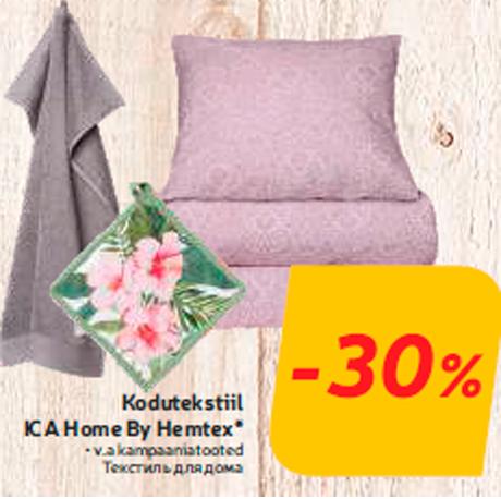 Kodutekstiil ICA Home By Hemtex*  -30%