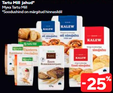 Tartu Mill jahud*  -25%