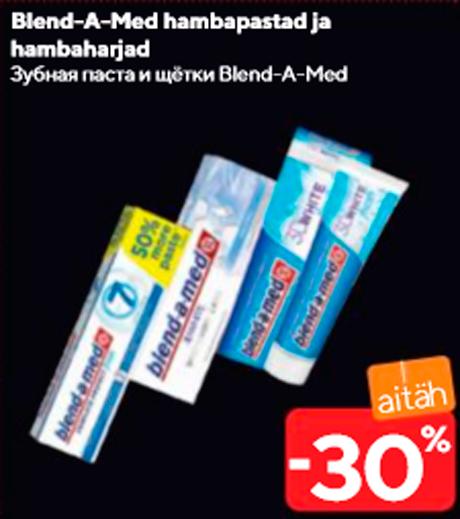 Blend-A-Med hambapastad ja hambaharjad  -30%