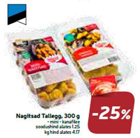 Nagitsad Tallegg, 300 g  -25%