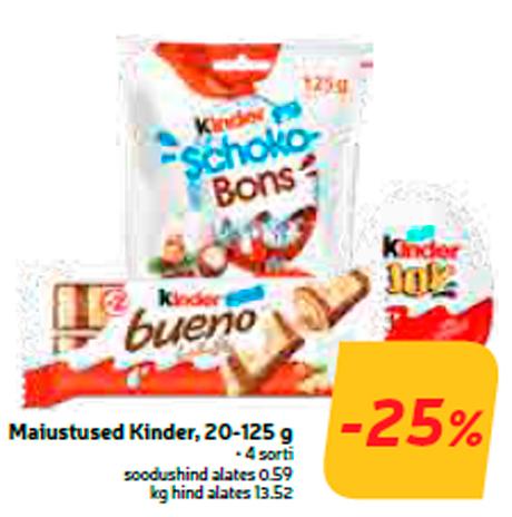Maiustused Kinder, 20-125 g  -25%