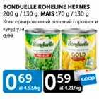 BONDUELLE ROHELINE HERNES 200 G / 130 G, MAIS 170 G / 130 G