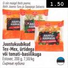 Juustukuubikud Tex-Mex, ürtidega või  tomati-basiilikuga