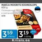 Allahindlus: MAKS&MOORITS KOOREKLOPS 600 G