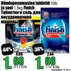 Allahindlus: Nõudepesumasina tabletid 10 tk ja sool 1,5 kg Finish